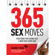 365 Sex Moves Positions for Having Sex a New Way Every Day by Foxx, Randi, 9781592335435