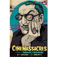 Cinemassacres: A Tribute to Forrest J Ackerman by Byron, David; Pitt, Ingrid, 9781593935443