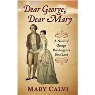 Dear George, Dear Mary by Calvi, Mary, 9781432865450