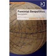 Feminist Geopolitics: Material States by Dixon,Deborah P., 9781409455462