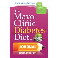 The Mayo Clinic Diabetes Diet Journal by Hensrud, Donald, M.D.; Mundi, Manpreet S., M.D.; Limbeck, Paula M. Marlow; Wallevand, Karen R., 9781893005464