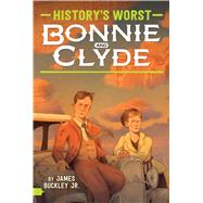 Bonnie and Clyde by Buckley, James, Jr., 9781481495486