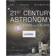 21st Century Astronomy: Stars and Galaxies (Sixth Edition) by Kay, Laura; Palen, Stacy; Blumenthal, George, 9780393675542