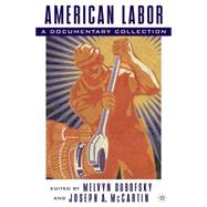 American Labor A Documentary History
