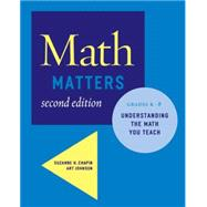 Math Matters Understanding the Math You Teach, Grades K-8 (2nd Edition)
