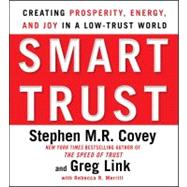 Smart Trust Creating Posperity, Energy, and Joy in a Low-Trust World