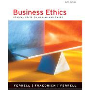 Business Ethics: Ethical Decision Making and Cases,9780618395736