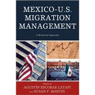 Mexico-U.S. Migration Management A Binational Approach