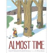 Almost Time by Schmidt, Gary D.; Stickney, Elizabeth; Karas, G. Brian, 9780544785816