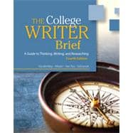 The College Writer A Guide to Thinking, Writing, and Researching,9780495915850