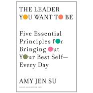 The Leader You Want to Be