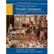 The Bedford Anthology of World Literature, Compact Edition, Volume 1 The Ancient, Medieval, and Early Modern World (Beginnings)