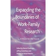 Expanding the Boundaries of Work-Family Research A Vision for the Future