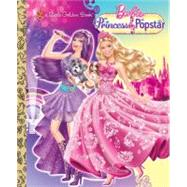 Princess and the Popstar Little Golden Book (Barbie) by TILLWORTH, MARYGOLDEN BOOKS, 9780307976178