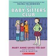 Mary Anne Saves the Day: Full-Color Edition (The Baby-Sitters Club Graphix #3) by Martin, Ann  M.; Telgemeier, Raina; Martin, Ann M., 9780545886215
