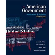 American Government: Institutions and Policies, Brief Version, 13th by Wilson/Dilulio/Bose, 9781305956346