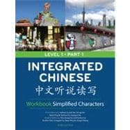 Integrated Chinese Level 1 Part 1 Workbook: Simplified Characters
