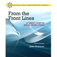From the Front Lines Student Cases in Social Work Ethics,9780205866410
