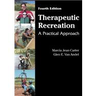 Therapeutic Recreation : A Practical Approach by Carter, Marcia Jean; Van Andel, Glen E., 9781577666448