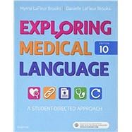 Exploring Medical Language, 10th Edition by Brooks, Myrna LaFleur, R.N.; Brooks, Danielle Lafleur, 9780323396455