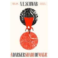 A Darker Shade of Magic A Novel