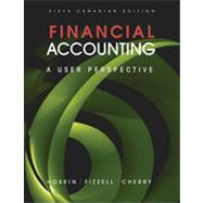 Financial Accounting: A User Perspective, 6th Canadian Edition