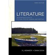 Literature: An Introduction to Fiction, Poetryd Drama Value Package (includes MyLiteratureLab for Kennedy/Gioia Student Access )