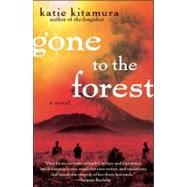 Gone to the Forest : A Novel