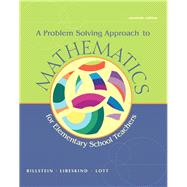A Problem Solving Approach to Mathematics for Elementary School Teachers,9780321756664