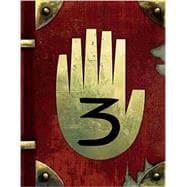 Gravity Falls: Journal 3 by Hirsch, Alex; Renzetti, Rob; Gonsalves, Andy; Ramirez, Stephanie, 9781484746691