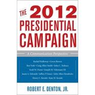 The 2012 Presidential Campaign A Communication Perspective