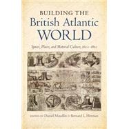 Building the British Atlantic World by Maudlin, Daniel; Herman, Bernard L., 9781469626826