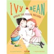 Ivy and Bean: Break the Fossil Record - Book 3