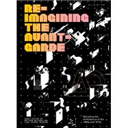 Re-Imagining the Avant-Garde Revisiting the Architecture of the 1960s and 1970s