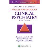 Kaplan & Sadock's Pocket Handbook of Clinical Psychiatry by Sadock, Benjamin J.; Ahmad, Samoon; Sadock, Virginia A., 9781496386939