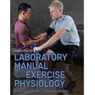 Laboratory Manual for Exercise Physiology 2nd Edition With Web Study Guide by Haff, G. Gregory, Ph.D.; Dumke, Charles, Ph.D., 9781492536949