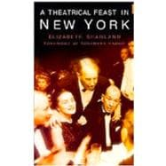 A Theatrical Feast in New York