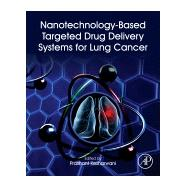 Nanotechnology-based Targeted Drug Delivery Systems for Lung Cancer by Kesharwani, Prashant, 9780128157206