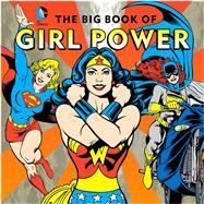 The Big Book of Girl Power by Merberg, Julie, 9781941367230