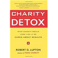 Charity Detox by Lupton, Robert D., 9780062307286