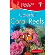 Kingfisher Readers L1: Colorful Coral Reefs by Feldman, Thea, 9780753467510