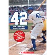 42: The Jackie Robinson Story The Movie Novel