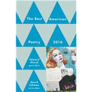 The Best American Poetry 2016 by Hirsch, Edward, 9781501127564