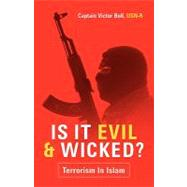 Is It Evil And Wicked? by Bell, Victor, 9781594677571