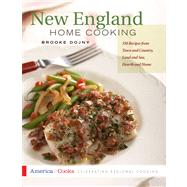 New England Home Cooking 350 Recipes from Town and Country, Land and Sea, Hearth and Home