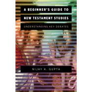 A Beginner's Guide to New Testament Studies by Gupta, Nijay K., 9780801097577