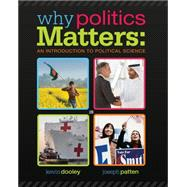 Why Politics Matters An Introduction to Political Science (with CourseReader 0-30: Introduction to Political Science Printed Access)
