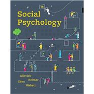 Social Psychology by Gilovich, Tom; Keltner, Dacher; Chen, Serena; Nisbett, Richard E., 9780393667714