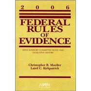Federal Rules of Evidence: With Advisory Committee Notes and Legislative History 2006
