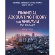 Financial Accounting Theory and Analysis: Text and Cases, 13th Edition by Schroeder, 9781119577775